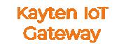 kGateway (Kayten IoT Gateway)